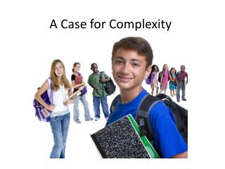 A Case for Complexity