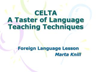 CELTA  A Taster of Language Teaching Techniques