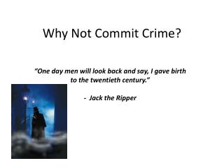 Why Not Commit Crime?