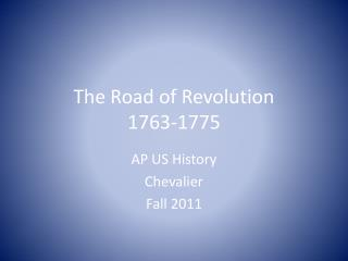 The Road of Revolution 1763-1775