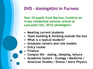 DVD - Aiming4Uni in Furness Year 10 pupils from Barrow, Cumbria on