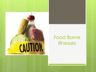 Food Borne Illnesses