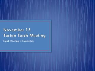 November 15  Tartan Torch Meeting