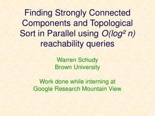 Finding Strongly Connected Components and Topological Sort in Parallel using Olog  n reachability queries