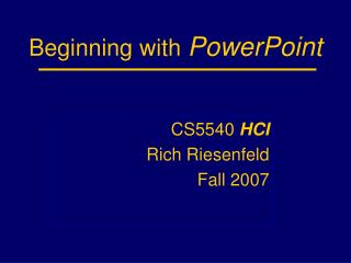 Beginning with  PowerPoint
