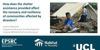 Victoria Maynard Programme Research and Development vmaynard@habitatforhumanity.uk