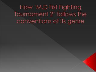 How 'M.D Fist Fighting Tournament 2' follows the conventions of its genre