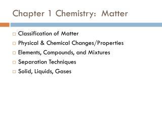 Chapter 1 Chemistry:  Matter