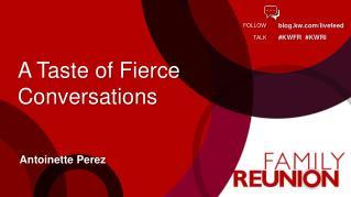 A Taste of Fierce Conversations