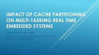 Impact of Cache Partitioning on Multi-Tasking Real Time Embedded  Systems