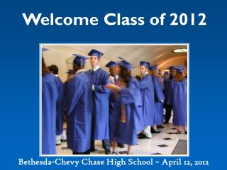 Welcome Class of 2012