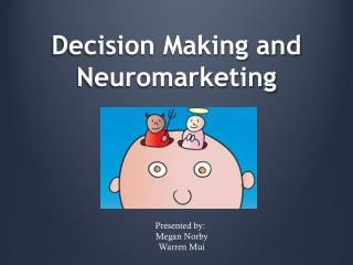 Decision Making and  Neuromarketing