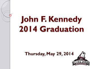 John F. Kennedy  2014 Graduation