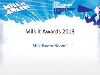 Milk it Awards 2013
