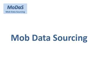Mob Data Sourcing