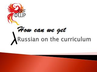 Russian  on the curriculum