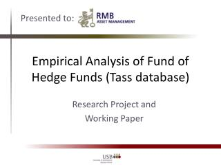Empirical Analysis of Fund of Hedge Funds ( Tass  database)