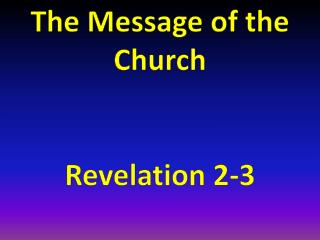 The Message of the Church  Revelation 2-3