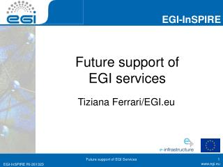 Future  support of  EGI services