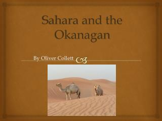 Sahara and the Okanagan