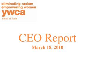 CEO Report March 18, 2010