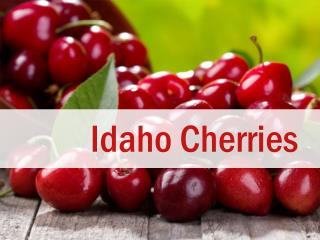 Idaho  Cherries