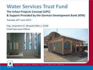 Water Services Trust Fund  The Urban Projects Concept (UPC)