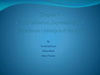 Chapter 4 Communication, Expression, and Experience: Literacy and the Arts