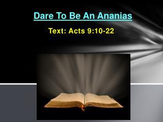 Dare To Be An Ananias
