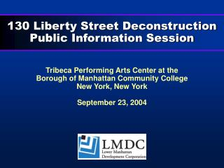 130 Liberty Street DeconstructionPublic Information Session