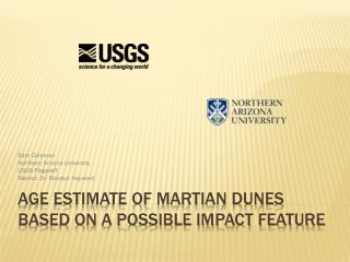Age Estimate of Martian Dunes Based on a Possible Impact Feature
