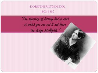DOROTHEA LYNDE DIX 1802-1887