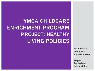 YMCA Childcare enrichment program project: healthy living policies