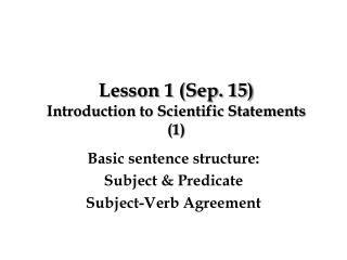 Lesson 1  (Sep.  15) Introduction to Scientific  Statements (1)