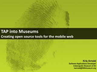 TAP into Museums Creating open source tools for the mobile web