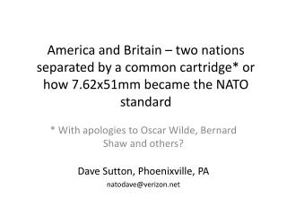 * With apologies to Oscar Wilde, Bernard Shaw and others ? Dave Sutton, Phoenixville, PA