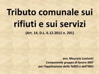Tributo comunale sui rifiuti e sui servizi  (Art. 14, D.L. 6.12.2011 n. 201)