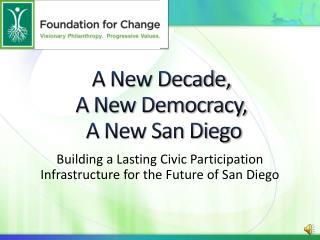 A New Decade,  A New Democracy,  A New San Diego