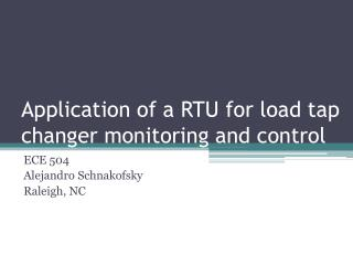 Application of a RTU for load tap changer monitoring and control
