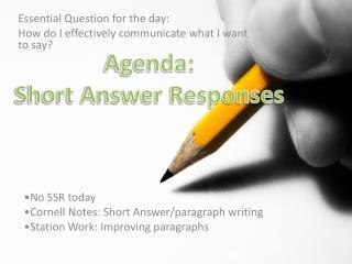 Agenda: Short  Answer  Responses
