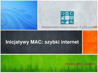 Inicjatywy MAC: szybki internet