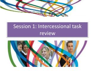 Session 1: Intercessional task review