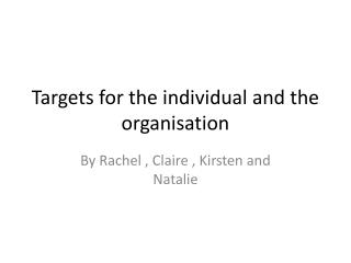 Targets for the individual and the organisation