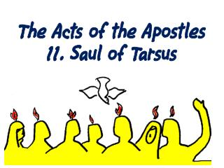 The Acts of the Apostles 11. Saul of Tarsus