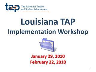 Louisiana TAP Implementation Workshop