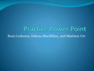 Practice Power Point