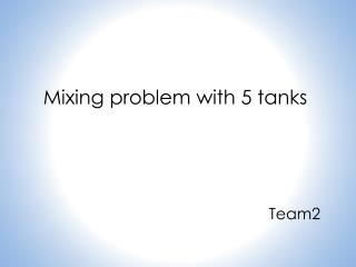 Mixing problem with 5 tanks