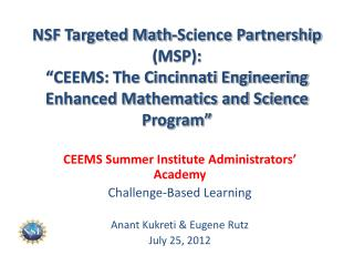 CEEMS Summer Institute Administrators� Academy Challenge-Based Learning
