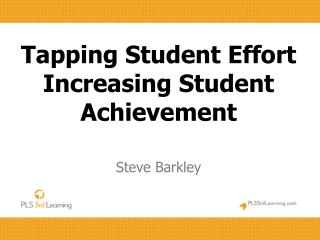 Tapping Student Effort Increasing Student Achievement