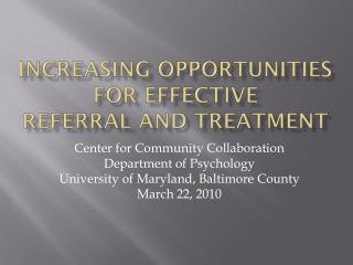 Increasing opportunities for effective REFERRAL AND TREATMENT
